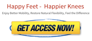 Happy Feet, Happier Knees Enjoy Access Now