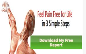 Feel Pain Free For Life in 3 Simple Steps with Our Free Report